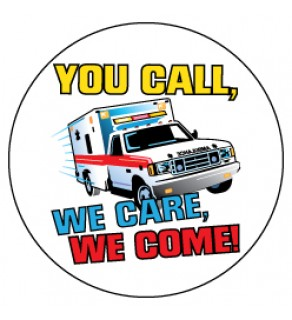 """You Call, We Care, We Come"" Sticker"