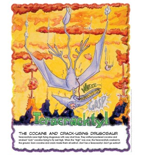 """Drugosaurs! Teracracktyl"" Laminated Poster"