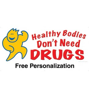 """""""Healthy Bodies Don't Need Drugs"""" Banner"""