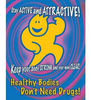 """""""Healthy Bodies Don't Need Drugs"""" Poster"""