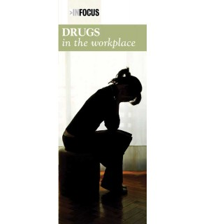 """In Focus: Drugs in the Workplace""  Pamphlet"