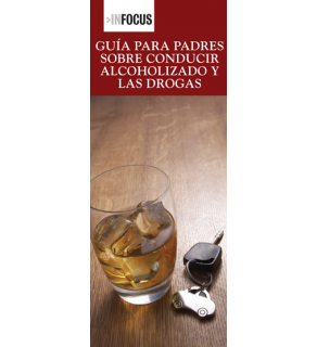 A Parent's Guide to Drinking, Driving & Drugs Pamphlet SPANISH Version