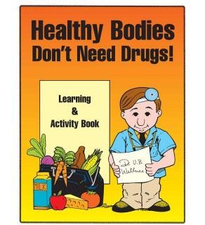 Healthy Bodies Don't Need Drugs Activity Book