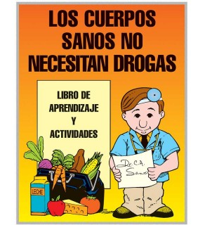 """Healthy Bodies Don't Need Drugs!"" Activity Book     SPANISH Version"