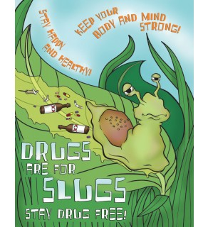 """""""Drugs are for Slugs -Stay Drug Free"""""""