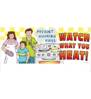 """""""Prevent Cooking Fires. Watch What You Heat! Banner"""