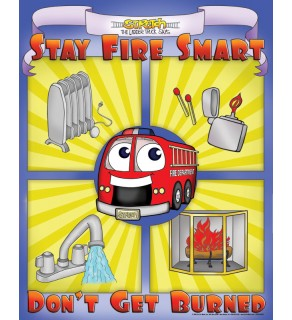 """""""Stay Fire Smart - Don't Get Burned!"""" Poster"""