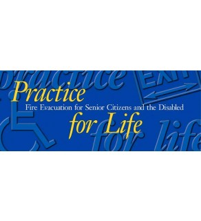 """""""Practice for Life: Fire Evacuation for Senior Citizens and the Disabled"""" Pamphlet"""