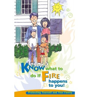 """Know What to do if Fire Happens to You: Protecting Yourself and Your Family"" Booklet"