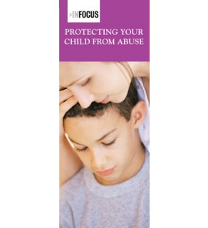 In Focus: Protecting Your Child from Abuse