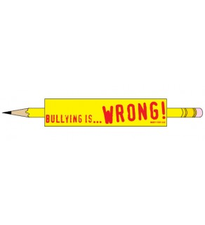 """Bullying is: Wrong"""" Pencil"""