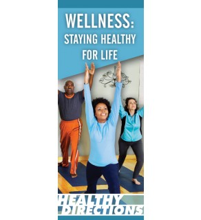 Healthy Directions: Wellness- Staying Healthy for Life Pamphlet