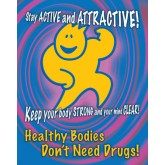 """Healthy Bodies Don't Need Drugs"" Poster"