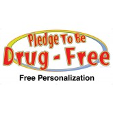 """I Pledge to be Drug Free"" Banner"