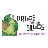 """Drugs are for Slugs -Stay Drug Free!"" Pledge Card"