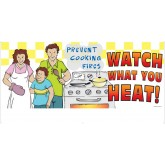"""Prevent Cooking Fires. Watch What You Heat! Banner"