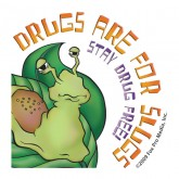 """Drugs are for Slugs - Stay Drug Free!"" Removable Tattoo"