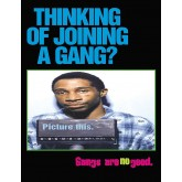 """Thinking of Joining a Gang?""  Laminated Poster"