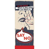 In the Know: What to Say When You Want to Say NO Pamphlet