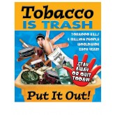 Saying No! Tobacco is Trash: Put It Out! Poster
