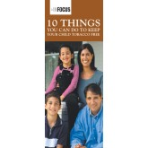 InFocus: Ten Things You Can Do to Keep Your Child Tobacco Free Pamphlet - Newly Updated!