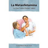 Insight: Methamphetamine - What Everyone Should Know Booklet    SPANISH Version