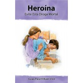 Insight: Heroin -Avoid this Deadly Drug Booklet     SPANISH Version