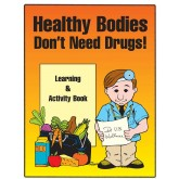 Healthy Bodies Don't Need Drugs! Activity Book