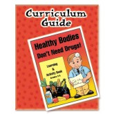 Healthy Bodies Don't Need Drugs! Curriculum Guide