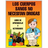 Healthy Bodies Don't Need Drugs! Activity Book     SPANISH Version