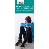 InFocus:How to Tell if a Kid is on Drugs (and What to Do About It) Pamphlet
