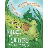 Drugs are for Slugs - Stay Drug Free! Poster