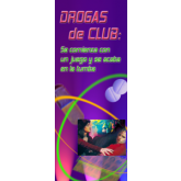 Club Drugs: From Rave to the Grave Pamphlet     SPANISH Version