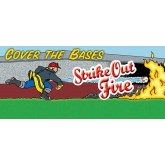 """Cover the Bases: Strike Out Fire!"" Banner"