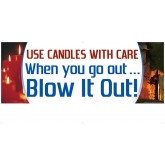 """Use Candles with Care. When you go out... Blow It Out"" Banner"