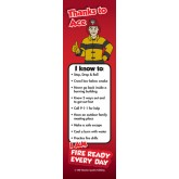 """Thanks to Ace I am Fire Ready Every Day"" Bookmark"