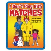 """I Don't Play with Matches"" Activity Book"
