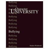 Character University: Bullying Workbook