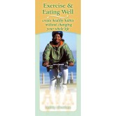 Exercise & Eating Well: Create Healthy Habits Without Changing Your Whole Life Pamphlet