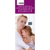 InFocus: How to Tell if a Child is Being Abused and What to Do About It Pamphlet